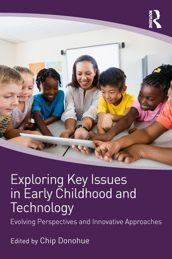Exploring Key Issues in Early Childhood and Technology Evolving Perspectives and Innovative Approaches book cover