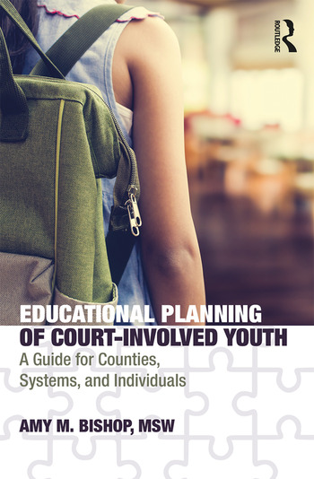 Educational Planning of Court-Involved Youth A Guide for Counties, Systems, and Individuals book cover