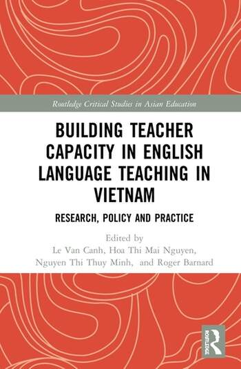 Building Teacher Capacity in Vietnamese English Language Teaching Research, Policy and Practice book cover