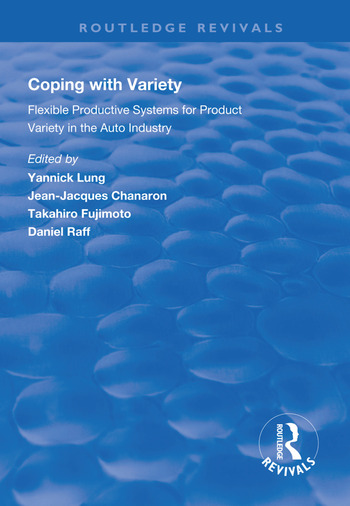 Coping with Variety Flexible Productive Systems for Product Variety in the Auto Industry book cover