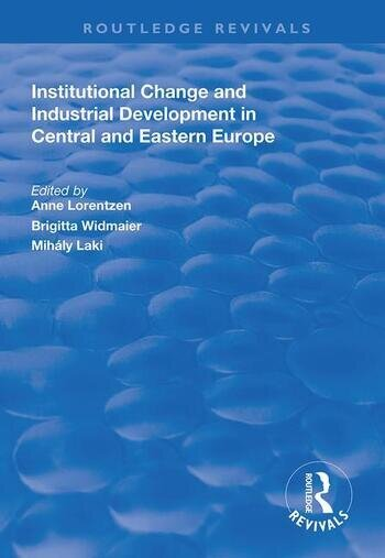 Institutional Change and Industrial Development in Central and Eastern Europe book cover