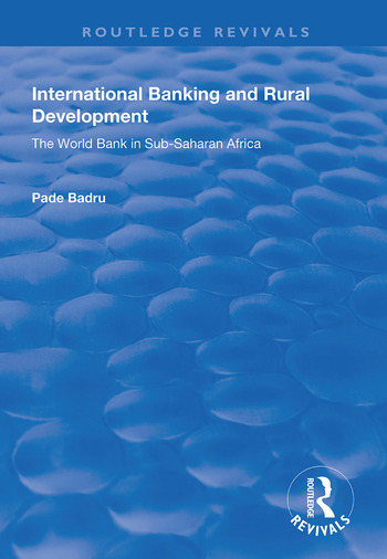 International Banking and Rural Development The World Bank in Sub-Saharan Africa book cover
