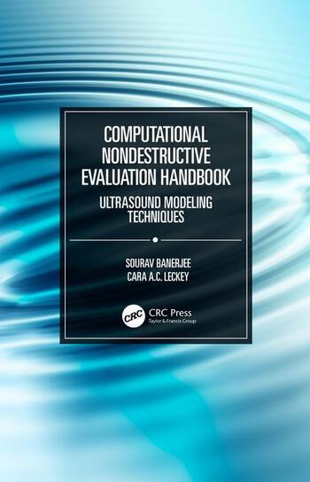 Computational Nondestructive Evaluation Handbook Ultrasound Modeling Techniques book cover