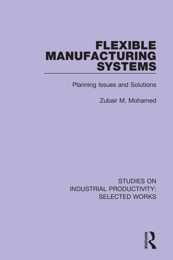 Flexible Manufacturing Systems Planning Issues and Solutions book cover