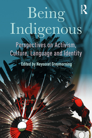 Being Indigenous Perspectives on Activism, Culture, Language and Identity book cover