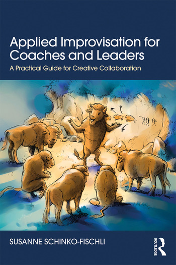 Applied Improvisation for Coaches and Leaders A Practical Guide for Creative Collaboration book cover