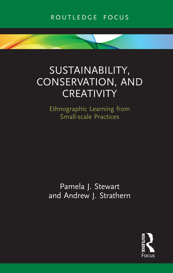 Sustainability, Conservation and Creativity Ethnographic Learning from Small-scale Practices book cover