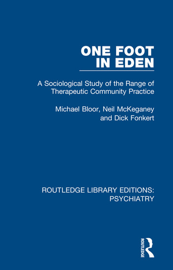 One Foot in Eden A Sociological Study of the Range of Therapeutic Community Practice book cover