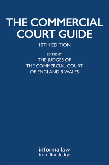 The Commercial Court Guide (incorporating The Admiralty Court Guide) with The Financial List Guide and The Circuit Commercial (Mercantile) Court Guide book cover