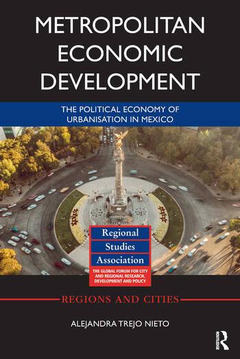 Metropolitan Economic Development The Political Economy of Urbanisation in Mexico book cover