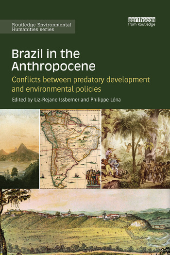 Brazil in the Anthropocene Conflicts between predatory development and environmental policies book cover