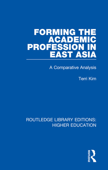 Forming the Academic Profession in East Asia A Comparative Analysis book cover