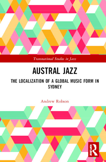 Austral Jazz The Localization of a Global Music Form in Sydney book cover
