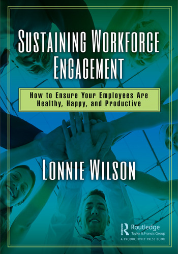 Sustaining Workforce Engagement How to Ensure Your Employees Are Healthy, Happy, and Productive book cover