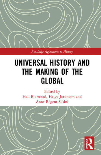 Universal History and the Making of the Global book cover
