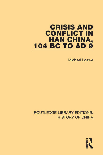 Crisis and Conflict in Han China, 104 BC to AD 9 book cover