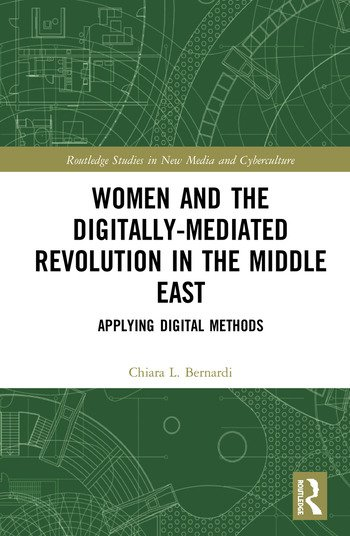 Women and the Digitally-Mediated Revolution in the Middle East Applying Digital Methods book cover