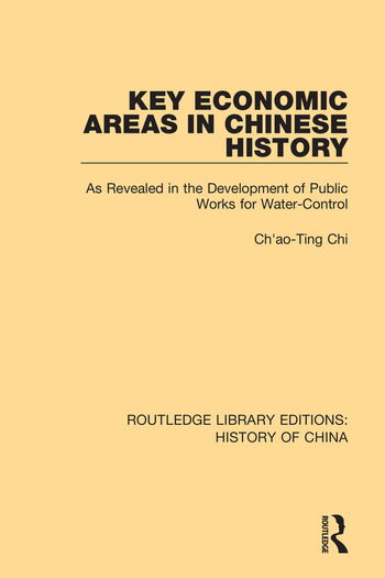 Key Economic Areas in Chinese History As Revealed in the Development of Public Works for Water-Control book cover