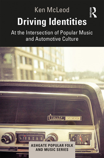 Driving Identities: At the Intersection of Popular Music and Automotive Culture book cover