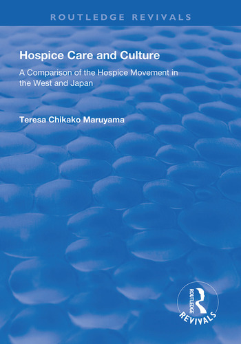Hospice Care and Culture A Comparison of the Hospice Movement in the West and Japan book cover