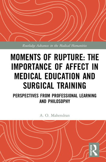 Moments of Rupture: The Importance of Affect in Surgical Training and Medical Education Perspectives from Professional Learning and Philosophy book cover
