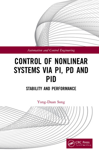 Control of Nonlinear Systems via PI, PD and PID Stability and Performance book cover