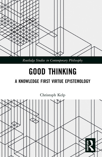 Good Thinking A Knowledge First Virtue Epistemology book cover