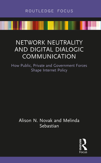 Network Neutrality and Digital Dialogic Communication How Public, Private and Government Forces Shape Internet Policy book cover