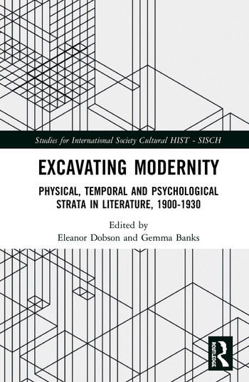 Excavating Modernity Physical, Temporal and Psychological Strata in Literature, 1900-1930 book cover