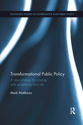 Transformational Public Policy A new strategy for coping with uncertainty and risk book cover