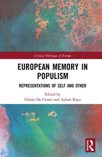 European Memory in Populism Representations of Self and Other book cover