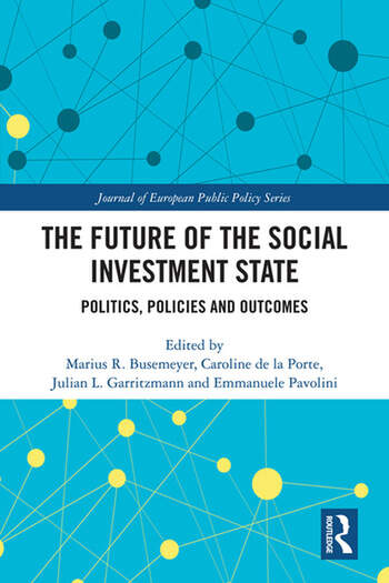 The Future of the Social Investment State Politics, Policies and Outcomes book cover