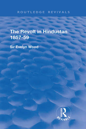The Revolt in Hindustan 1857 - 59 With Eight Illustrations and Five Maps book cover