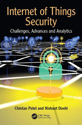 Internet of Things Security Challenges, Advances, and Analytics book cover