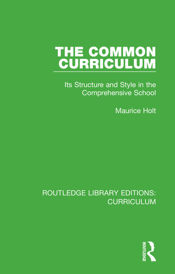 The Common Curriculum Its Structure and Style in the Comprehensive School book cover