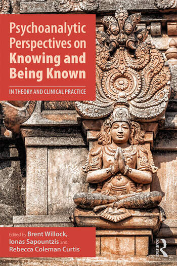 Psychoanalytic Perspectives on Knowing and Being Known In Theory and Clinical Practice book cover