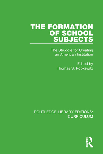 The Formation of School Subjects The Struggle for Creating an American Institution book cover