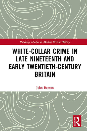 White-Collar Crime in Late Nineteenth and Early Twentieth-Century Britain book cover