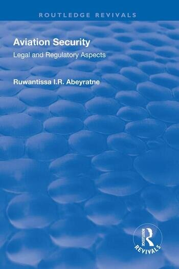 Aviation Security Legal and Regulatory Aspects book cover