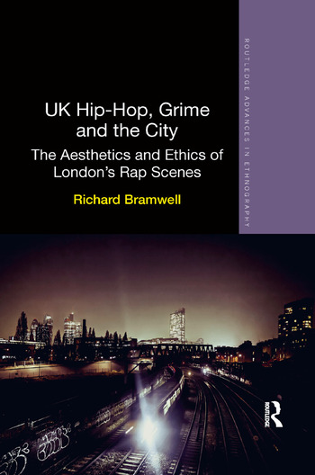 UK Hip-Hop, Grime and the City The Aesthetics and Ethics of London's Rap Scenes book cover