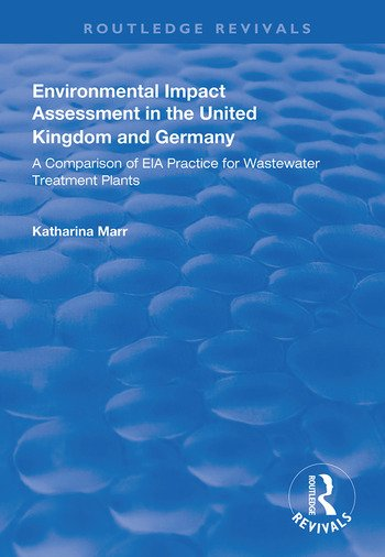 Environmental Impact Assessment in the United Kingdom and Germany Comparision of EIA Practice for Wastewater Treatment Plants book cover