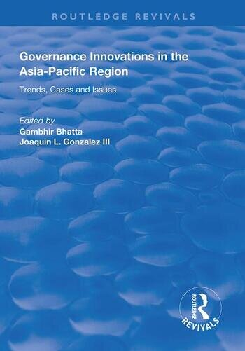 Governance Innovations in the Asia-Pacific Region Trends, Cases, and Issues book cover