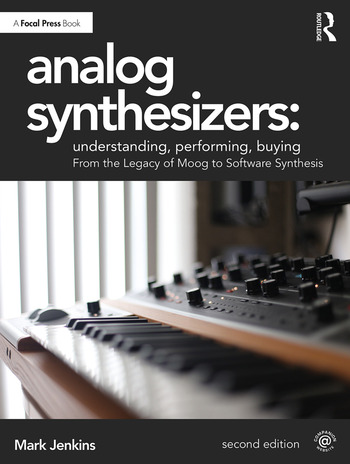 Analog Synthesizers: Understanding, Performing, Buying From the Legacy of Moog to Software Synthesis book cover