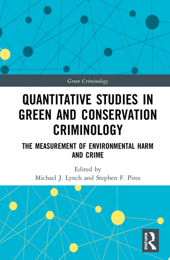 Quantitative Studies in Green and Conservation Criminology The Measurement of Environmental Harm and Crime book cover
