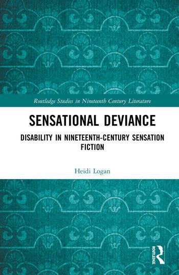 Sensational Deviance Disability in Nineteenth-Century Sensation Fiction book cover