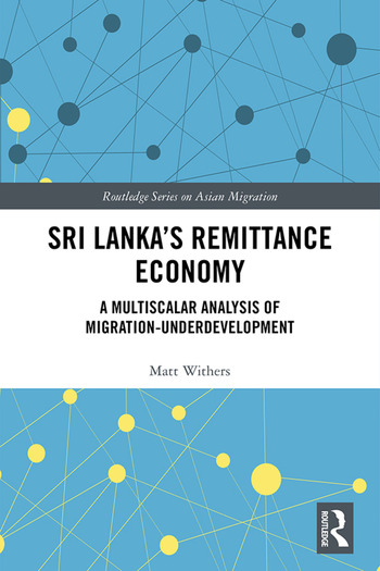 Sri Lanka's Remittance Economy A Multiscalar Analysis of Migration-Underdevelopment book cover