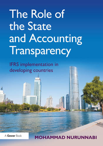The Role of the State and Accounting Transparency IFRS Implementation in Developing Countries book cover
