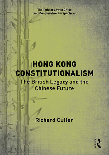 Hong Kong Constitutionalism The British Legacy and the Chinese Future book cover