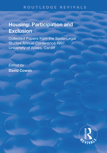 Housing: Participation and Exclusion Collected Papers from the Socio-Legal Studies Annual Conference 1997, University of Wales, Cardiff book cover