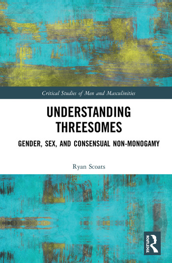 Understanding Threesomes Gender, Sex, and Consensual Non-Monogamy book cover